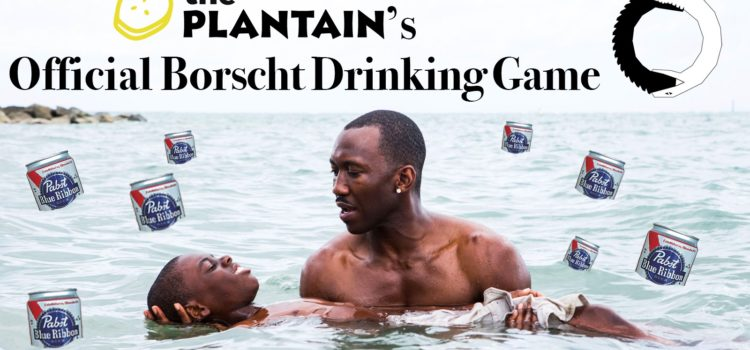 The Plantain's Official Borscht Drinking Game