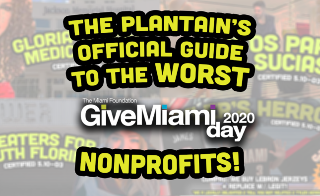 "The Plantain's Official Guide to the Worst ""Give Miami Day"" Nonprofits"