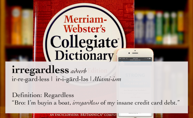"Webster's Dictionary Adds ""Irregardless"" Regardless Of The Fact That It Isn't A Word"